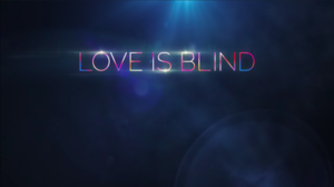 Movies based on weddings: Love is Blind